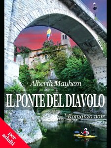 Il_Ponte_del_Diavolo-Alberth_Mayhem-website